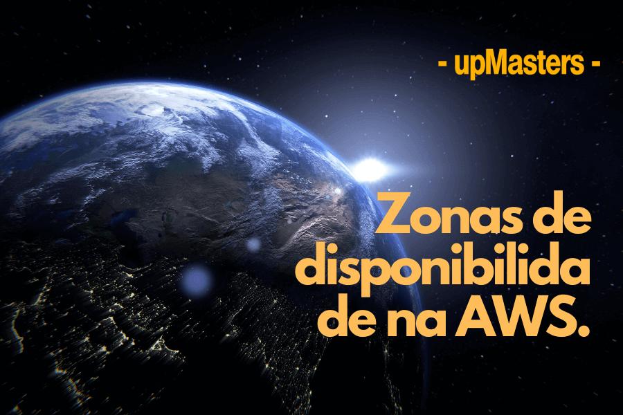 Zonas de disponibilidade na AWS. - Tudo o que você precisa saber sobre Zonas de Disponibilidade na AWS.
