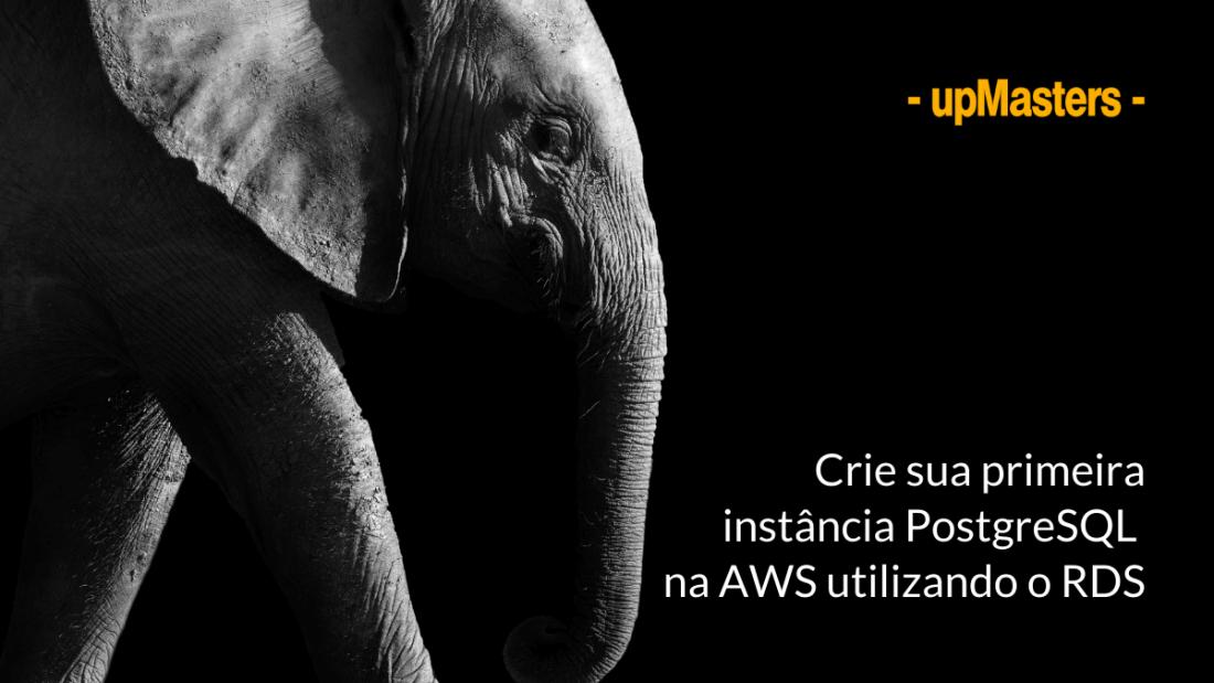 trabalhando com postgresql na aws crie sua primeira instancia 1100x619 - Crie um banco de dados PostgreSql na AWS e conecte-se a ele